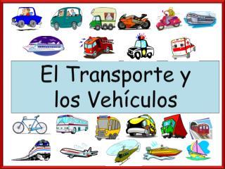 El  Transporte  y  los  Vehículos