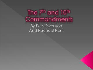 The 7 th  and 10 th  Commandments