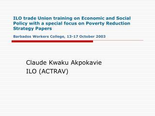 Claude Kwaku Akpokavie ILO (ACTRAV)