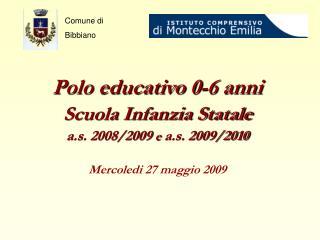 Polo educativo 0-6 anni Scuola Infanzia Statale a.s. 2008/2009  e  a.s. 2009/2010