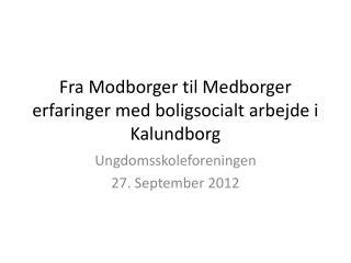 Fra Modborger til Medborger erfaringer med boligsocialt arbejde i Kalundborg