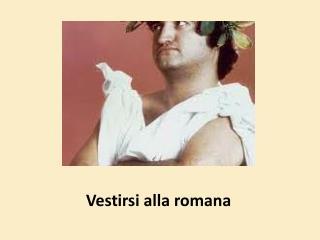 Vestirsi alla romana
