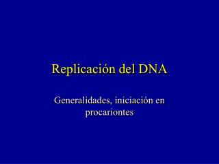 Replicaci n del DNA