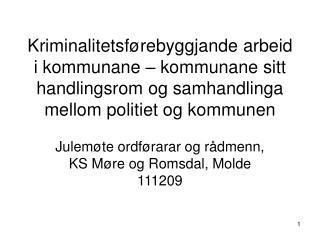 Julemøte ordførarar og rådmenn, KS Møre og Romsdal, Molde 111209