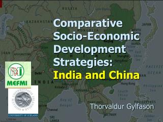 Comparative Socio-Economic Development Strategies: India and China