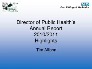 Director of Public Health's Annual Report 2010/2011 Highlights