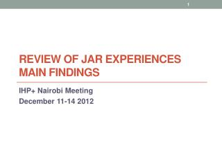 Review OF JAR experiences Main findings