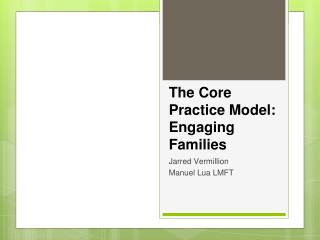 The Core Practice Model:  Engaging Families