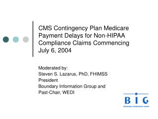 Moderated by: Steven S. Lazarus, PhD, FHIMSS President Boundary Information Group and