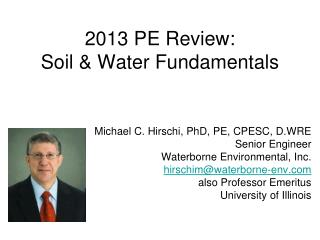 2013 PE Review:  Soil & Water Fundamentals