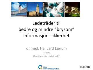 """Ledetråder til  bedre og mindre """"brysom"""" informasjonssikkerhet"""