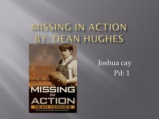 missing in action By: dean Hughes