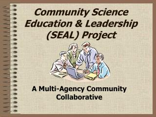 Community Science Education & Leadership (SEAL) Project