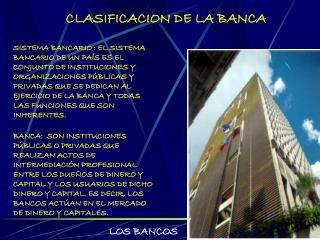 CLASIFICACION DE LA BANCA