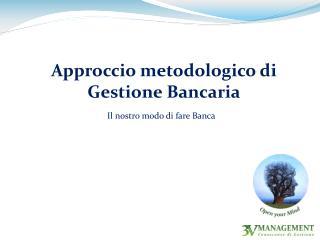 Approccio metodologico di Gestione Bancaria