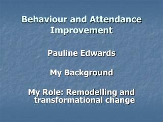 Behaviour and Attendance Improvement
