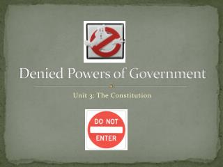 Denied Powers of Government