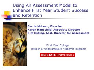 Using An Assessment Model to Enhance First Year Student Success and Retention
