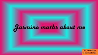 Jasmine maths about me