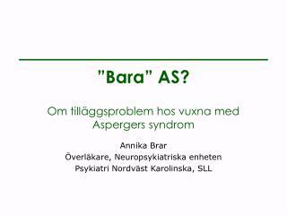 """""""Bara"""" AS? Om tilläggsproblem hos vuxna med Aspergers syndrom"""
