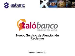 Nuevo Servicio de Atención de Reclamos Panamá, Enero 2012