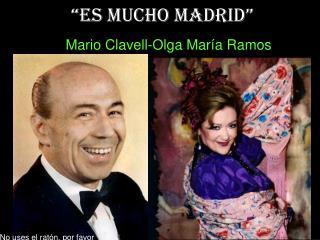 """""""Es mucho Madrid"""""""