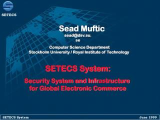 SETECS System: Security System and Infr as tructure  for Global Electronic Commerce