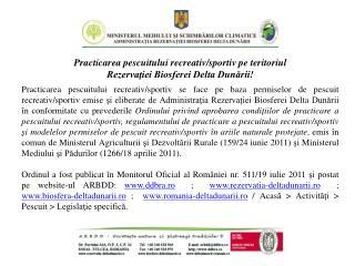 Practicarea pescuitului recreativ/sportiv pe teritoriul Rezervaţiei Biosferei Delta Dunării!