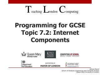 Programming for GCSE Topic 7.2: Internet Components