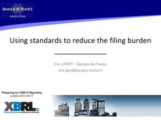 Using  standards to  reduce  the  filing burden _____________