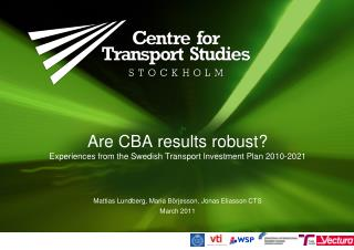 Are CBA results robust? Experiences from the Swedish Transport Investment Plan 2010-2021