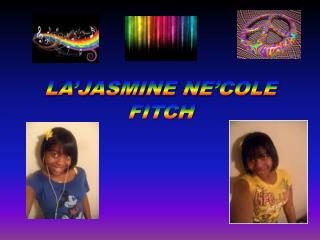 LA'JASMINE NE'COLE FITCH