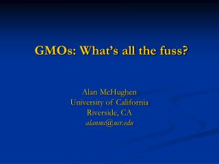 GMOs: What s all the fuss