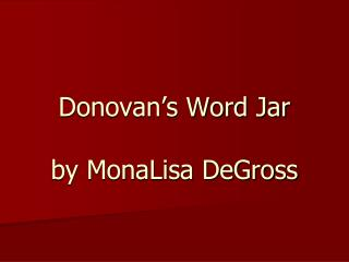 Donovan's Word Jar by MonaLisa DeGross