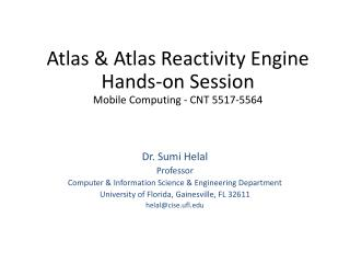 Atlas  & Atlas Reactivity  Engine Hands -on Session Mobile Computing - CNT 5517-5564