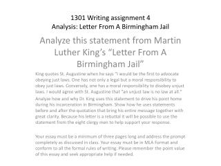 "essay about mlk letter from birmingham jail [writer name] [subject] [date] martin luther king jr, ""letter from birmingham jail"" outline 1 introduction i) argument about ""justice and injustice."