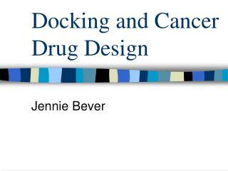 Docking and Cancer Drug Design