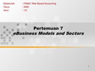 Pertemuan 7 eBusiness Models and Sectors