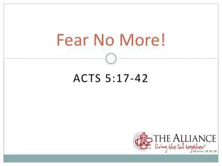 Fear No More!