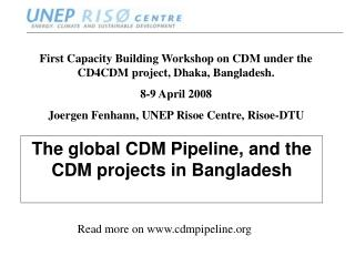 The global CDM Pipeline, and the CDM projects in Bangladesh