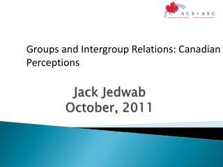 Jack  Jedwab October,  2011