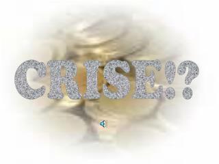 CRISE!?