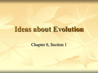 Ideas about Evolution