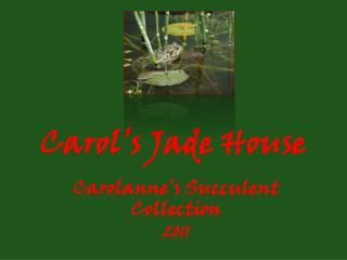 Carol's Jade House