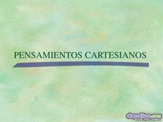 PENSAMIENTOS CARTESIANOS