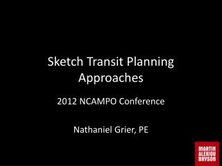 Sketch Transit Planning Approaches