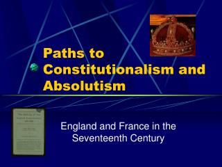 Paths to Constitutionalism and Absolutism