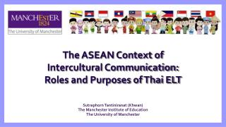 The ASEAN Context of  Intercultural Communication:  Roles and Purposes of Thai ELT