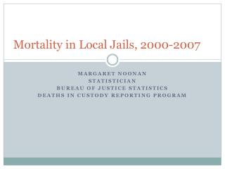 Mortality in Local Jails, 2000-2007