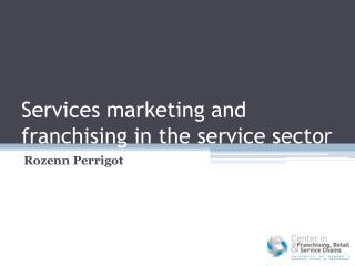 Services marketing and franchising in the service  sector